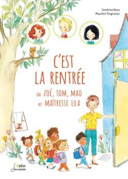 C'est la rentrée de Zoé, Tom, Mao et Maîtresse Lila, Sandrine Beau, Poignonec, libres enfants du tarn