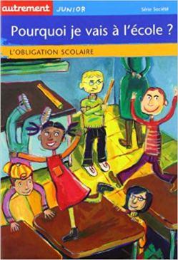 pourquoi je vais à l'école? Vanessa Rubio Libres enfants du Tarn unschooling non-sco descolarisation littérature jeunesse